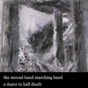 Second Hand Marching Band - A Dance Half To Death