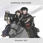 Anthony Reynolds - Ponies EP