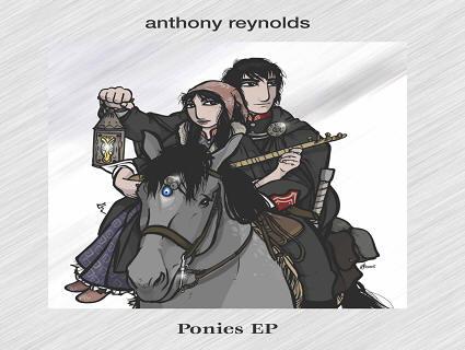 Anthony Reynolds - Ponies EP