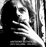 Anthony Reynolds - Life's Too Long